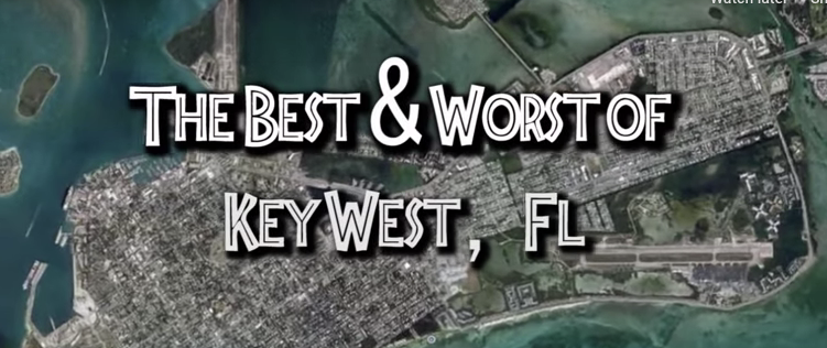 Photo of The Best and Worst of Key West (video)