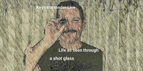 Keys Bartender - Life As Seen Through A Shot Glass